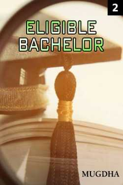 Eligible Bachelor - Episode 2 by Mugdha in English