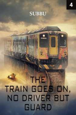 The Train goes on no driver but guard-god Episode 4 by Subbu in English