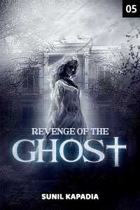 Revenge of the Ghost - 5