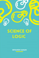 science of logic by Devanshi Kanani in English
