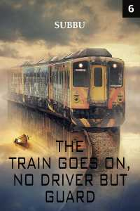 The Train goes on no driver but guard-god Episode 6