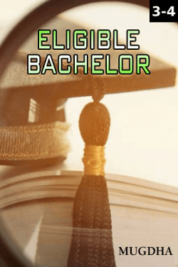 Eligible Bachelor - Episode 3 And 4 by Mugdha in English