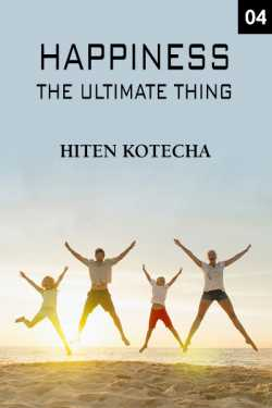 Happieness .....the ultimate thing 4 by Hiten Kotecha in English
