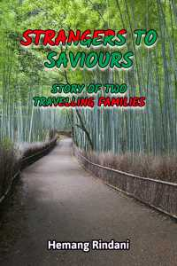 Strangers to Saviours: Story of Two Travelling Families