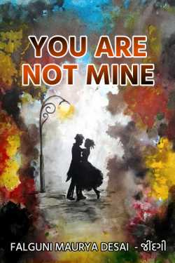 You Are not Mine by Falguni Maurya Desai _જીંદગી_ in :language