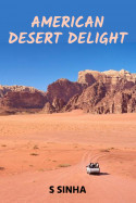 America's Desert Delight by S Sinha in English