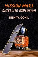 Mission Mars - Satellite Explosion by Dishita Gohil in English