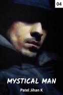 Mystical Man - 4 by Patel Jihan K in English