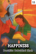 Happiness - 11 by Darshita Babubhai Shah in English