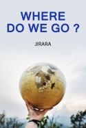 Where Do We Go? by JIRARA in English