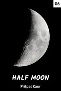 HALF MOON - 6 by Pritpal Kaur in English