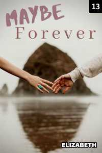 Maybe forever - 13
