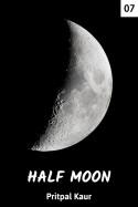 HALF MOON - 7 by Pritpal Kaur in English