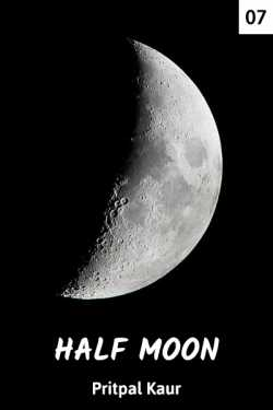 HALF MOON - 7 by Pritpal Kaur in English