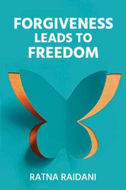 Forgiveness Leads To Freedom by Ratna Raidani in English