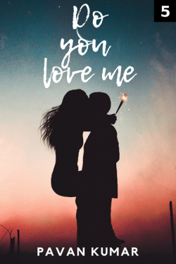 Do you love me? - 5 by Pavan Naidu in English