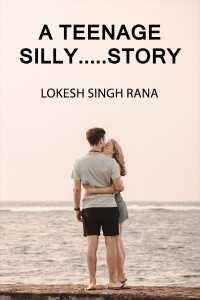 A Teenage Silly.....Story - 1