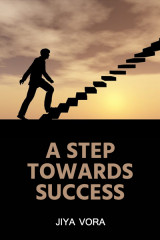 A STEP TOWARDS SUCCESS by Jiya Vora in English