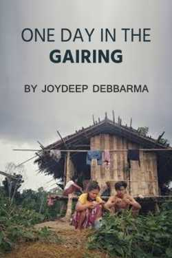 One day in the Gairing by Joydip in English