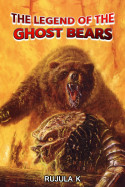 The legend of the ghost bears by Rujula K in English