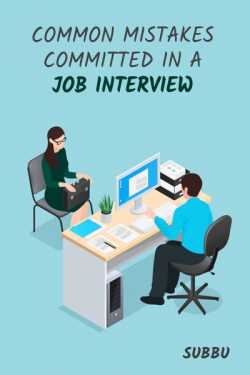 Common Mistakes Committed in  a Job Interview by Subbu in English
