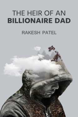The heir of an Billionaire Dad by Rakesh patel in :language
