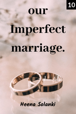 Our Imperfect Marriage - 10 - surprise for her by Heena Solanki in English