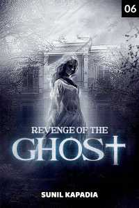 Revenge of the Ghost - 6