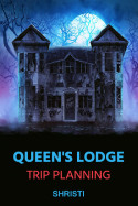 Queen's Lodge - Trip Planning by Shristi in English