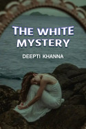 The white mystery - 1 by Deepti Khanna in English