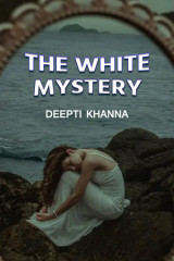 The white mystery by Deepti Khanna in English