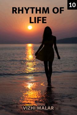 Rhythm of Life - 10 by Vizhi Malar in English