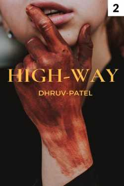 HIGH-WAY - the highway part 2 by Dhruv Patel in Gujarati