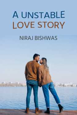 A Unstable love story by Niraj Bishwas in English