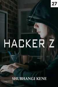 Hacker Z - 27 - Bai being unreasonable