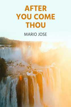 AFTER YOU, COME THOU by Mario Jose in :language