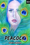 Peacock - 3 by Swatigrover in Hindi