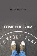 Come out from comfort  zone. by Hiten Kotecha in English