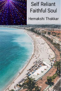 Self Reliant Faithful Soul by Hemakshi Thakkar in English