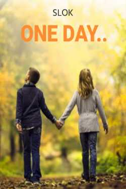 one day.. - 1 by Slok in Gujarati