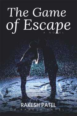 The Game of Escape - Chapter 1  The Present by Rakesh patel in English