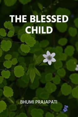 The Blessed Child by Bhumi Prajapati in English