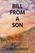 Bill from a Son by Sunil Kapadia in English