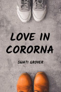 Love in Corona by Swatigrover in Hindi