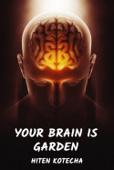 Your brain is garden by Hiten Kotecha in English