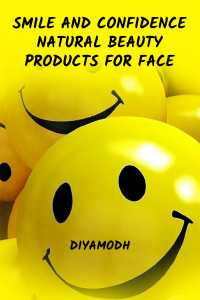 Smile and Confidence - Natural beauty products for face