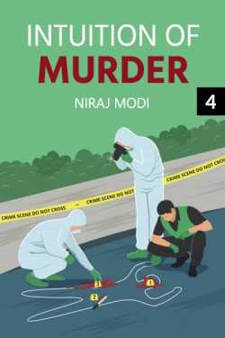 Intuition of Murder - 4 by Niraj Modi in English