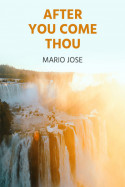 AFTER YOU COME THOU - 4 by Mario Jose in English
