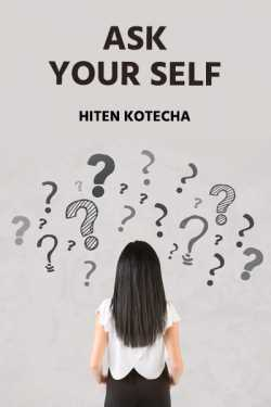 Ask your self by Hiten Kotecha in English