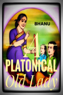 A Platonical Old Lady by Bhanu in English